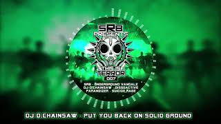 DJ-D.Chainsaw - Put You Back On Solid Ground