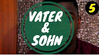 VATER & SOHN (TEIL 5) - Ah Nice