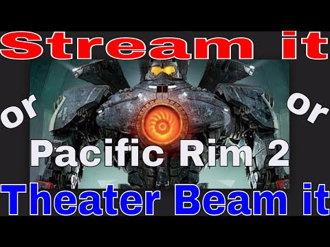 Pacific Rim 2: Uprising 2018  Stream it or Theater Beam it  Is it worth seeing in theater?