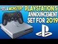 "PlayStation 5 Announcement Set For 2019! PS5 ""Is a Monster""!"