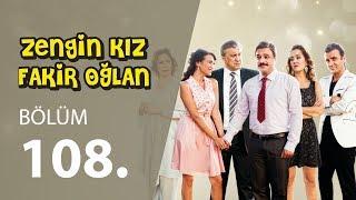Zengin Kız Fakir Oğlan 108.Bölüm Tek Parça HD 1080p