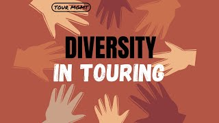 Tour Management: Diversity in Touring