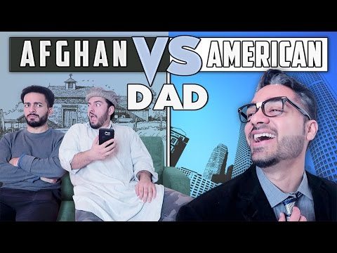 AFGHAN DAD VS AMERICAN DAD!