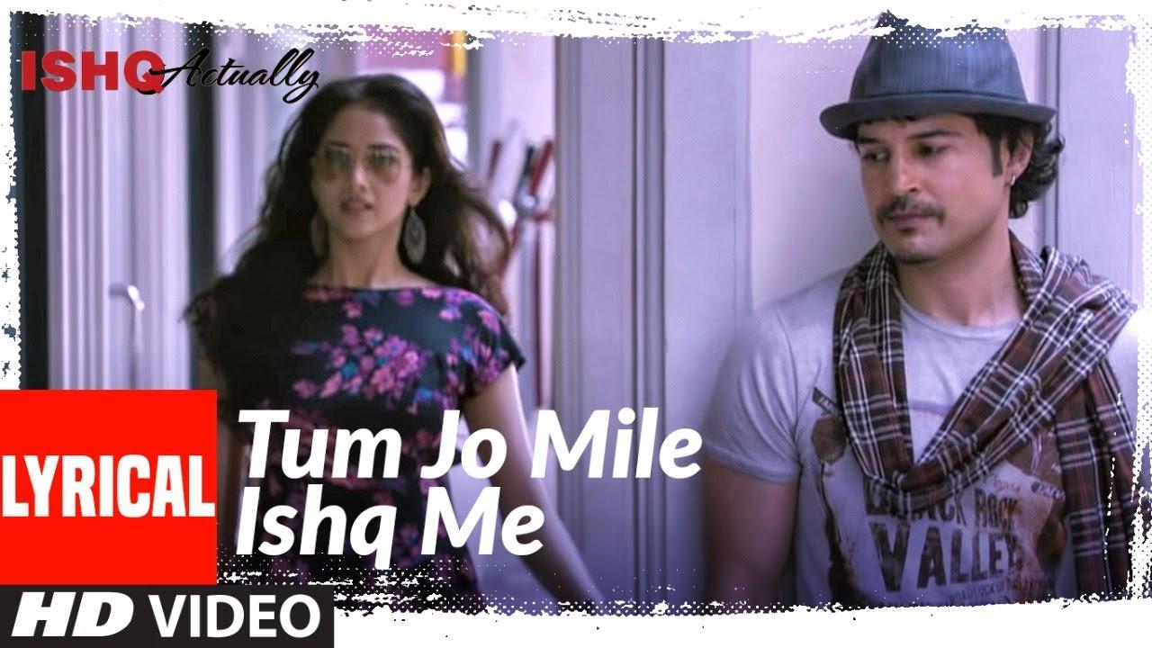 Download Tum Jo Mile Ishq Me Lyrical | Ishk Actually | Rajeev Khandelwal, Rayo Bakhirta, Neha Ahuja