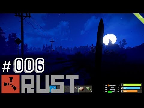 "RUST - Online #006 ""Horror Nacht die Angst macht"" 