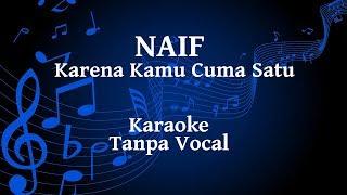 Naif - Karena Kamu Cuma Satu Karaoke