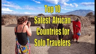 Top 10 Safest African Countries for Solo Travelers