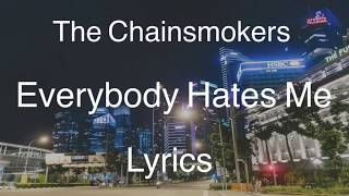 Gambar cover The Chainsmokers - Everybody Hates Me (Lyrics)