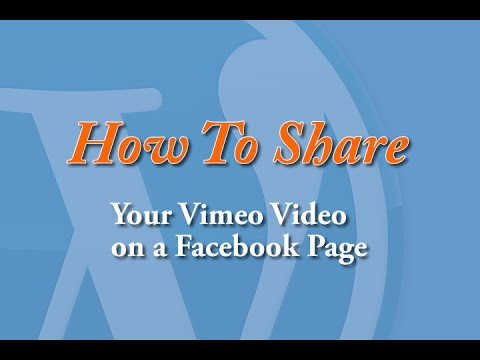 How to Share your Vimeo Video on a Facebook Page