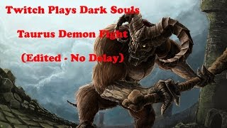 Twitch Plays Dark Souls - Taurus Demon Fight - (Edited, No Delay)