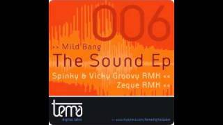 "Mild Bang ""The sound"" Spinky & Vicky Groovy rmx TEMA Digital Label (TEMA006)"
