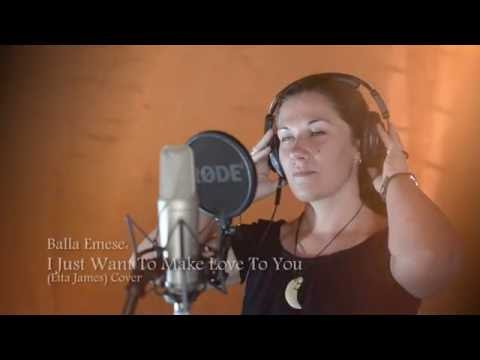 I Just Want To Make Love To You - Etta James | Cover by Balla Emese