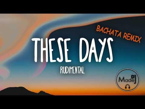 Rudimental - These Days DJ Madej Bachata Remix 2018