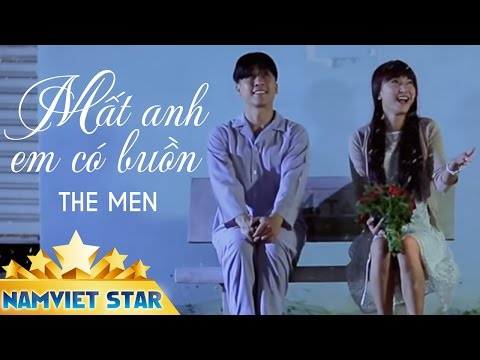Mất Anh Em Có Buồn Version 2 - The Men [MV OFFICIAL]