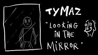 "Tymaz // ""Looking In The Mirror"" Poem (ANIMATION)"