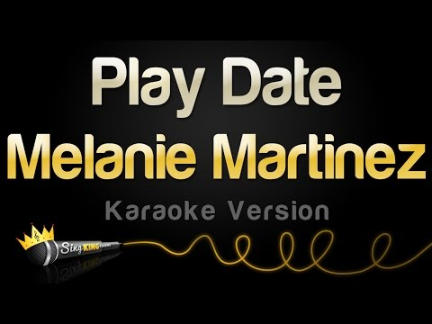 Melanie Martinez - Play Date (Karaoke Version)