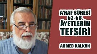 A'raf Suresi 52-56. Âyetlerin Tefsiri, Ahmed Kalkan