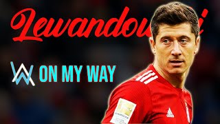 Robert Lewandowski - On My Way (ft. Alan Walker) | Ready for Der Klassiker | Goals & Skills | 2019