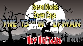 Seven Movies Seven Days New Nightmare