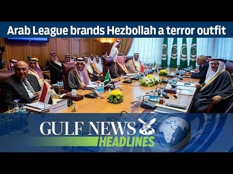 Arab League brands Hezbollah a terror outfit - GN Headlines