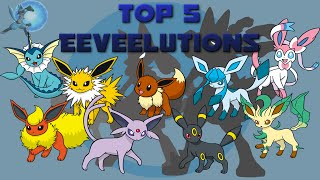 Top 5 Eeveelutions in Pokémon