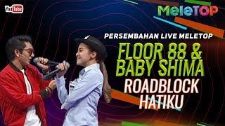 Floor 88 & Baby Shima - Roadblock Hatiku | Persembahan Live MeleTOP | Nabil & Farah Nabilah MP3