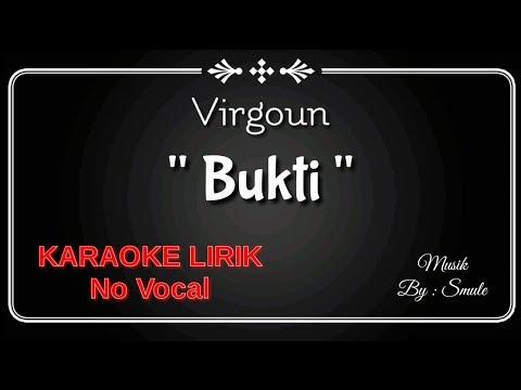 VIRGOUN - BUKTI ( Karaoke Lirik No Vocal )