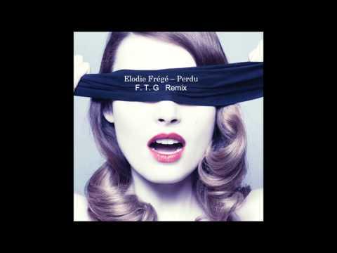 Elodie Frégé - Perdu (F. T. G Remix)