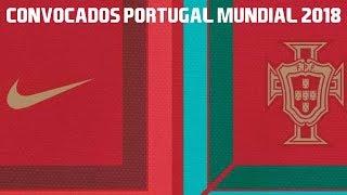 Os meus 23 convocados para o Mundial 2018! | Seleção Nacional Portugal