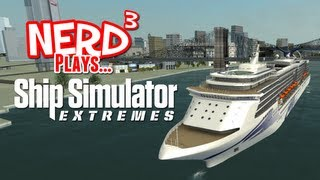 Nerd³ Plays... Ship Simulator Extremes