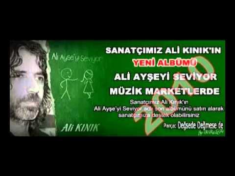 Ali Kınık-Değsede Değmesede