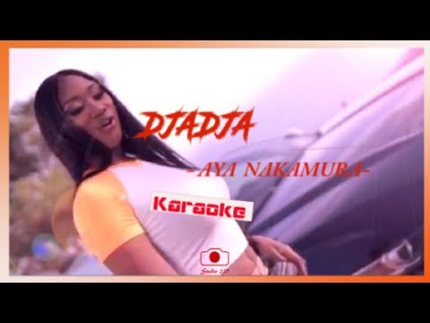 Aya NAKAMURA - Djadja [ Karaoke - Lyrics - Paroles ]