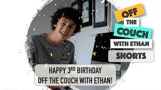 Happy 3rd birthday Off the Couch with Ethan!