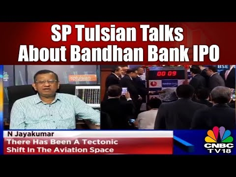 SP Tulsian Talks About Bandhan Bank IPO | CNBC TV18