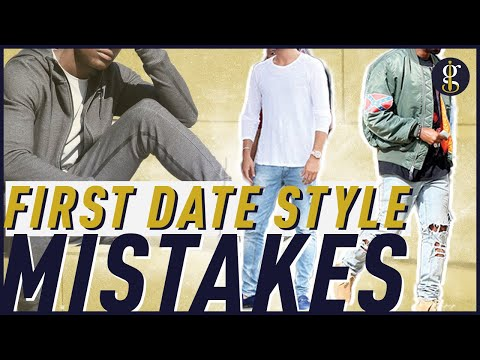 Men's First Date Style Sins | Avoid These 11 Outfit Red Flags According To Her