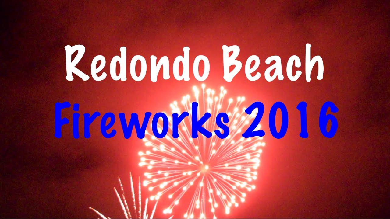 Redondo Beach July 4th Fireworks Show 2016 Hd