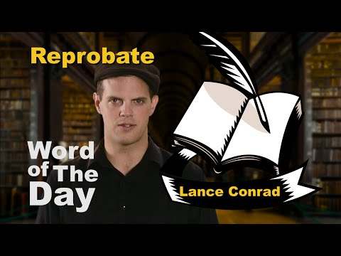 Reprobate - Word of the Day with Lance Conrad