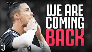 WE ARE COMING BACK Football Returns for Juventus