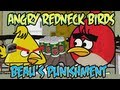 "Angry ""Redneck"" Birds: 3  Beau's Punishment"