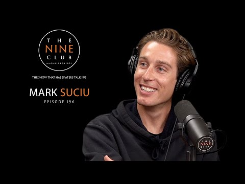 Mark Suciu | The Nine Club With Chris Roberts - Episode 196