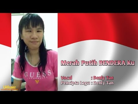 Merah Putih BenderaKu - Denly Tan