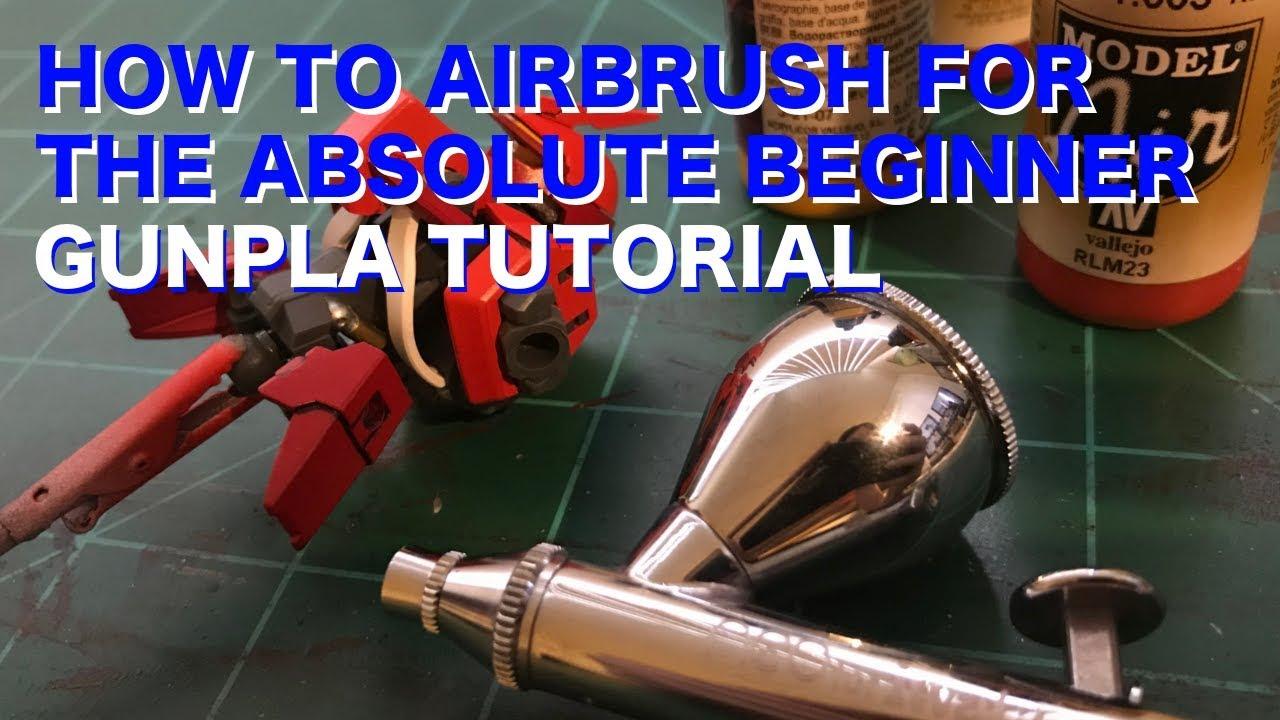 Gunpla Tutorial: How to Airbrush for the Absolute Beginner