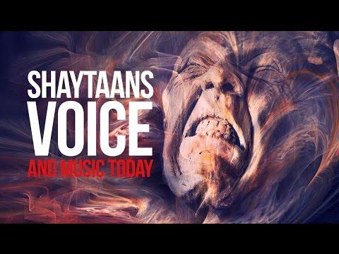 Shaytaans Voice - Music Today!!