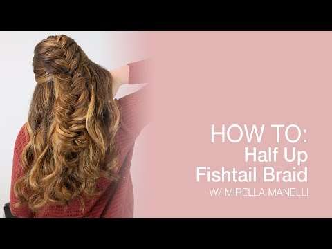 HOW TO: Half Up Fishtail Braid | Kenra