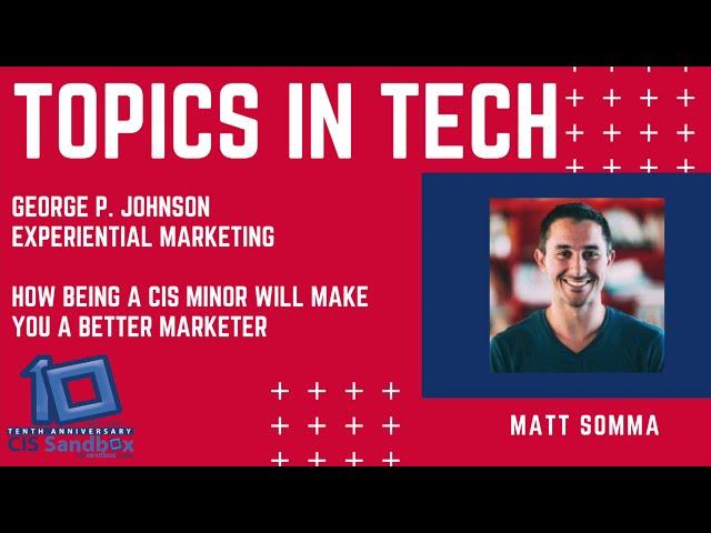 Matt Somma (George P. Johnson) - Topics in Tech