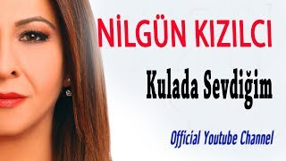 Nilgün Kızılcı - Kulada Sevdiğim (Official Audio)