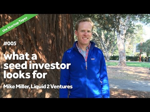 What a Seed Investor Looks For — The Startup Tapes #005