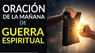 Oración de la Mañana De Hoy Guerra Espiritual Para Romper ...