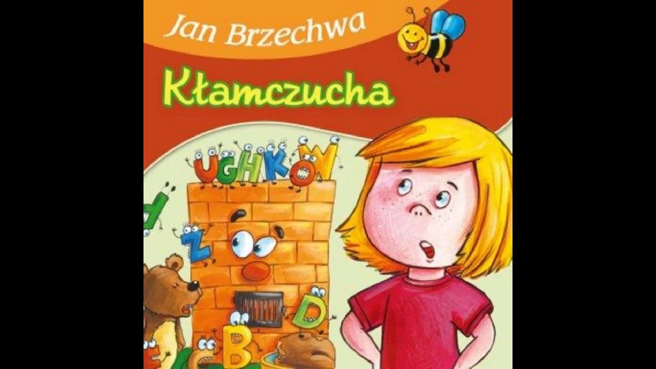 Wiersze Dla Dzieci 2 Jan Brzechwa Kłamczucha Youtube