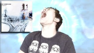 (Outdated) First Reaction to Radiohead - OK Computer (Reaction + Review)